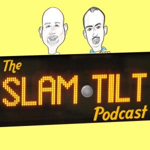 SlamTiltPodcast10