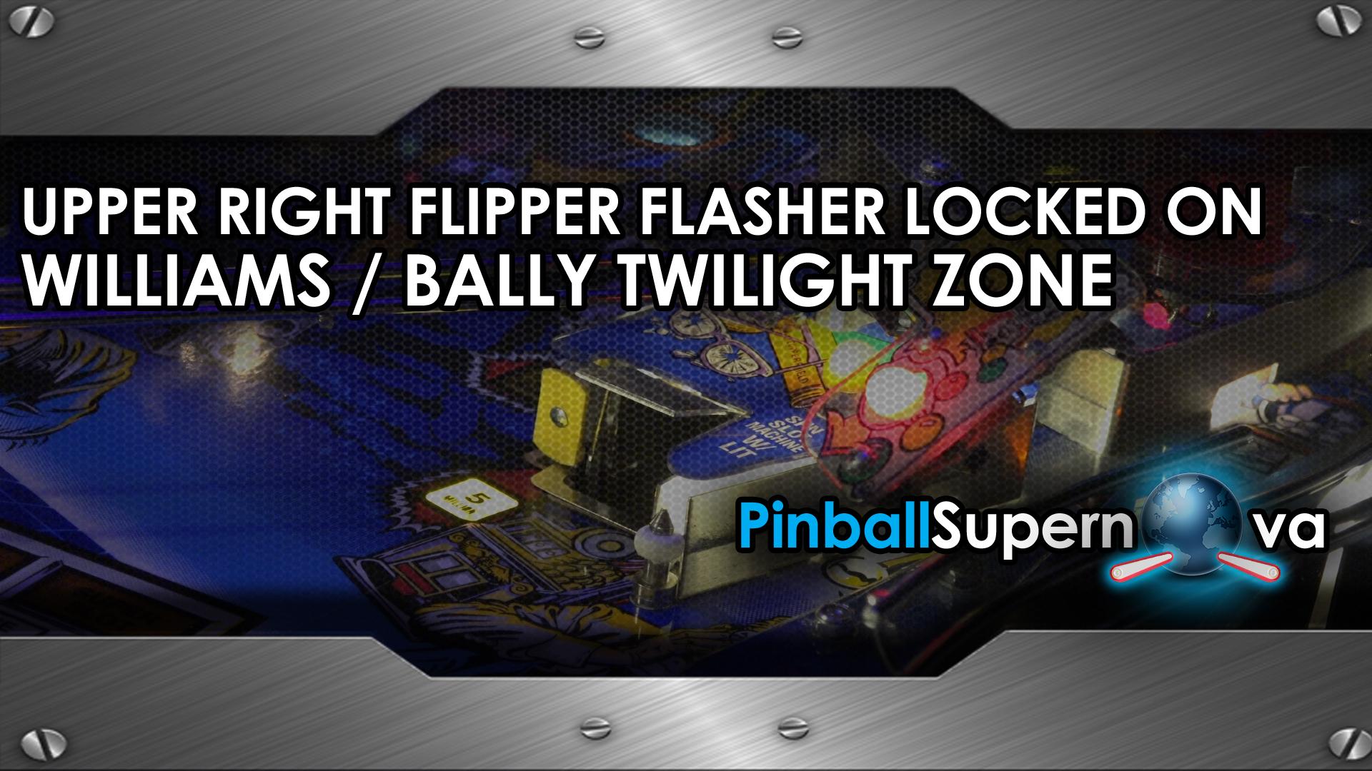 PINBALL TECH : TWILIGHT ZONE RIGHT UPPER FLIPPER FLASHER
